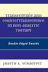 Transference and Countertransference in Non-Analytic Therapy | Judith A. Schaeffer |