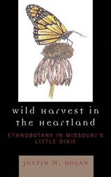 Wild Harvest in the Heartland | Justin M. Nolan |