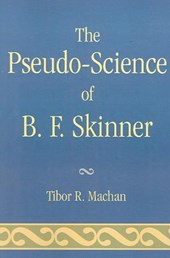 The Pseudo-Science of B. F. Skinner