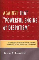 Against That Powerful Engine of Despotism | Bruce A. Newman |