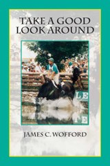Take a Good Look Around | James C. Wofford |