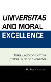 Universitas and Moral Excellence | D. Hostetter |