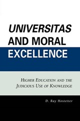 Universitas and Moral Excellence | D. Ray Hostetter |
