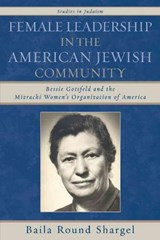 Female Leadership in the American Jewish Community | Baila Round Shargel |