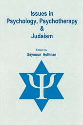 Issues in Psychology, Psychotherapy, and Judaism |  |