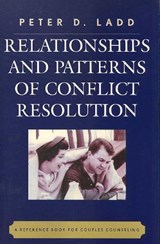 Relationships and Patterns of Conflict Resolution | Peter D. Ladd |