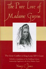 The Pure Love of Madame Guyon | Nancy C. James |