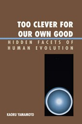 Too Clever for Our Own Good | Kaoru Yamamoto |