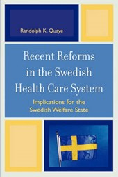 Recent Reforms in the Swedish Health Care System