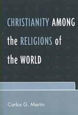 Christianity Among the Religions of the World | Carlos G. Martin |