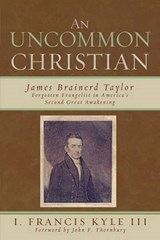 An Uncommon Christian | Francis I. Kyle |