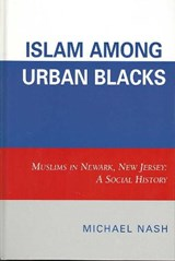 Islam Among Urban Blacks | Michael Nash |