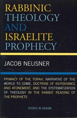 Rabbinic Theology and Israelite Prophecy | Jacob Neusner |