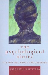 The Psychological Dieter | Gregory J. Privitera |