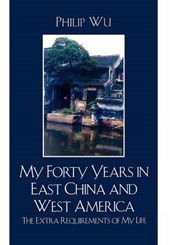 My Forty Years in East China and West America | Philip Wu |
