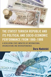 The Etatist Turkish Republic and Its Political a Socio-Economic Performance from 1980-1999