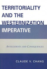 Territoriality and the Westernization Imperative | Claude V. Chang |