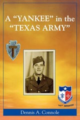 A Yankee in the Texas Army | Dennis A. Connole |