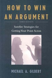 How to Win an Argument | Michael a. Gilbert |