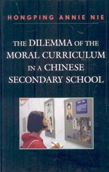 The Dilemma of the Moral Curriculum in a Chinese Secondary School | Hongping Annie Nie |
