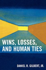 Wins, Losses, and Human Ties | Daniel R. Gilbert |