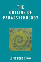 The Outline of Parapsychology | Jesse Hong Xiong |