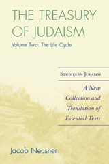The Treasury of Judaism, Volume Two | Jacob Neusner |
