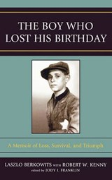 The Boy Who Lost His Birthday | Laszlo Berkowits |
