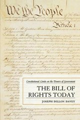 The Bill of Rights Today | Joseph Dillon Davey |
