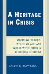 A Heritage in Crisis | Ralph K. Hawkins |