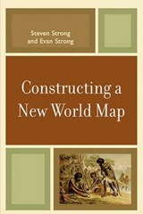 Constructing a New World Map | Steven Strong |
