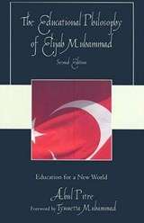 The Educational Philosophy of Elijah Muhammad | Abul Pitre |