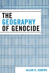 The Geography of Genocide | Allan D. Cooper |