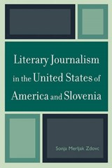 Literary Journalism in the United States of America and Slovenia | Sonja Merljak Zdovc |