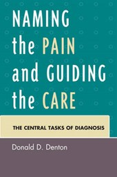 Naming the Pain and Guiding the Care | Denton, Donald D., Jr. |