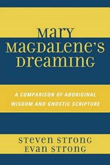 Mary Magdalene's Dreaming | Steven Strong |