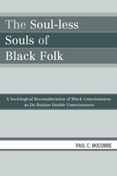 The Soul-less Souls of Black Folk