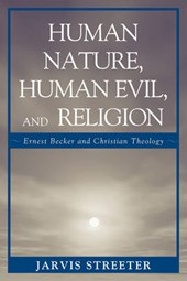 Human Nature, Human Evil, and Religion