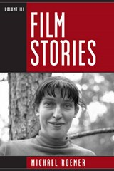 Film Stories, Volume III | Michael Roemer |