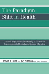 The Paradigm Shift in Health | Ronald S. Laura |