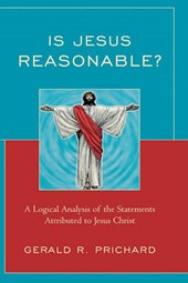 Is Jesus Reasonable? | Gerald Prichard |
