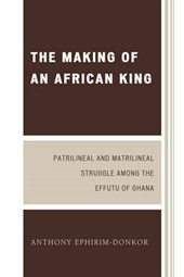 The Making of an African King