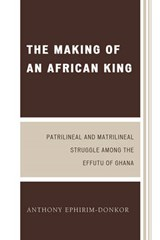 The Making of an African King | Anthony Ephirim-Donkor |