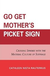Go Get Mother's Picket Sign