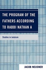 The Program of the Fathers According to Rabbi Nathan a | Jacob Neusner |