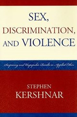 Sex, Discrimination, and Violence | Stephen Kershnar |