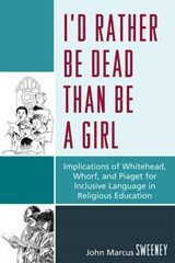 I'd Rather Be Dead Than Be a Girl | John Sweeney |
