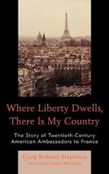 Where Liberty Dwells, There Is My Country | Craig Stapleton |