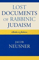 Lost Documents of Rabbinic Judaism | Jacob Neusner |