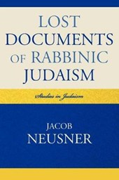 Lost Documents of Rabbinic Judaism